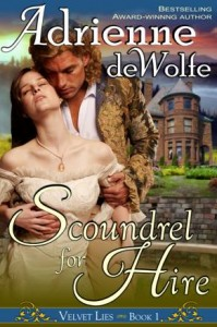 Scoundrel for Hire, Book 1, Velvet Lies Series, by award-winning author, Adrienne deWolfe